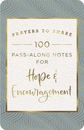 Prayers to Share: 100 Pass-Along Notes For Hope & Encouragement Flexi Back