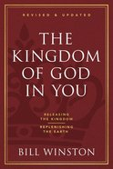 The Kingdom of God in You: Discover the Greatness of God's Power Within Paperback