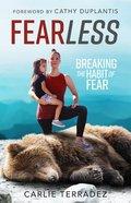Fearless: Breaking the Habit of Fear Paperback