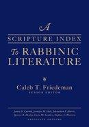 A Scripture Index to Rabbinic Literature Hardback