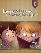Language Lessons For a Living Education #06 (#06 in Language Lessons For A Living Education Series) Paperback