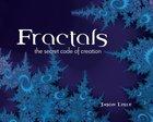 Fractals: The Secret Code of Creation Paperback