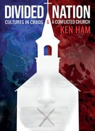 Divided Nation: Cultures in Chaos & a Conflicted Church Hardback