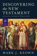 General Letters and Revelation (#03 in Discovering The New Testament Series) Hardback