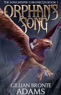 Orphan's Song (#01 in The Songkeeper Chronicles Series) Paperback