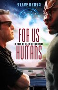 For Us Humans: A Tale of Alien Occupation Paperback