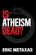 Is Atheism Dead? Hardback