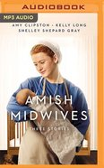 Amish Midwives: Three Stories (Unabridged Mp3) CD