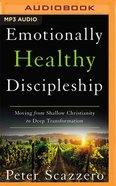 Emotionally Healthy Discipleship: Moving From Shallow Christianity to Deep Transformation (Unabridged Mp3) CD