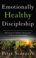 Emotionally Healthy Discipleship: Moving From Shallow Christianity to Deep Transformation (Unabridged, 7 Cds) CD