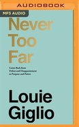Never Too Far: Coming Back From Defeat and Disappointment to Purpose and Power (Unabridged Mp3) CD
