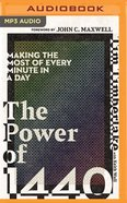 The Power of 1440: Making the Most of Every Minute in a Day (Unabridged, 5 Cds) CD