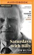 Saturdays With Billy: My Friendship With Billy Graham (Unabridged Mp3) CD
