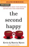 The Second Happy: Seven Practices to Make Your Marriage Better Than Your Honeymoon (Unabridged Mp3) CD