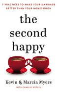 The Second Happy: Seven Practices to Make Your Marriage Better Than Your Honeymoon (Unabridged, 7 Cds) CD