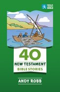 40 New Testament Bible Stories Paperback