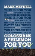 Colossians & Philemon For You: Rooting You in Christian Confidence (God's Word For You Series) Hardback