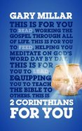 2 Corinthians For You: For Reading, For Feeding, For Leading (God's Word For You Series) Hardback
