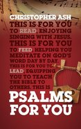 Psalms For You: How to Pray, How to Feel and How to Sing (God's Word For You Series) Hardback
