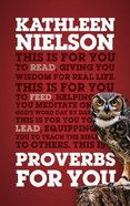 Proverbs For You: Giving You Wisdom For Real Life (God's Word For You Series) Hardback