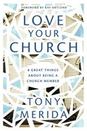 Love Your Church: 8 Great Things About Being a Church Member Pb (Smaller)