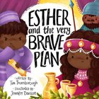 Esther and the Very Brave Plan (Very Best Bible Stories Series) Hardback