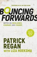 Bouncing Forwards: Notes on Resilience, Courage and Change Paperback
