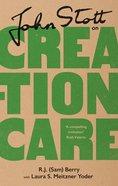 John Stott on Creation Care Hardback