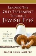 Reading the Old Testament Through Jewish Eyes Paperback