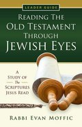Reading the Old Testament Through Jewish Eyes (Leader Guide) Paperback