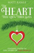 The Heart That Grew Three Sizes: Find the True Meaning of Christmas in the Grinch Paperback