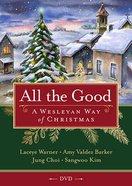 All the Good: A Wesleyan Way of Christmas (Dvd) DVD