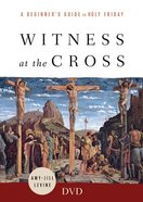 Witness At the Cross: A Beginner's Guide to Holy Friday (Dvd) DVD