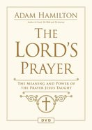The Lord's Prayer: The Meaning and Power of the Prayer Jesus Taught (Dvd) DVD