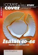 Isaiah 40-66 - Prophet of Restoration (Cover To Cover Bible Study Guide Series) Paperback