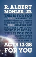 Acts 13-28 For You: Mapping the Explosive Multiplication of the Church (God's Word For You Series) Hardback
