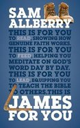 James For You: Showing You How Real Faith Looks in Real Life (God's Word For You Series) Hardback