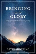 Bringing Us to Glory: Daily Readings For the Christian Journey Paperback