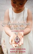 As Resplendent as Rubies: The Mother's Blessing and God's Favour Towards Women (With Study Guide) Paperback