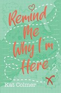 Remind Me Why I'm Here Paperback