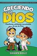 Creciendo Con Dios: Aventuras Cotidianas Escuchando La Voz De Dios Paperback