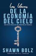 Las Llaves De La Economia Del Cielo: Una Visita Angelical Del Ministro De Finanzas Paperback