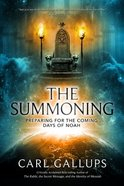 The Summoning: Preparing For the Days of Noah Paperback