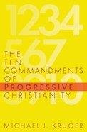 The Ten Commandments of Progressive Christianity Paperback