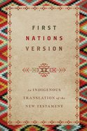 Fnv An Indigenous Translation of the New Testament (First Nations Version) Paperback