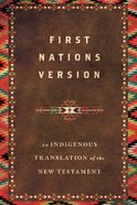 Fnv An Indigenous Translation of the New Testament (First Nations Version) Hardback