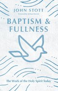 Baptism and Fullness: The Work of the Holy Spirit Today Paperback