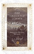 The Challenge of Jesus: Rediscovering Who Jesus Was and is (Unabridged) Paperback