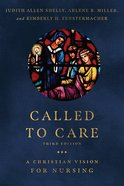Called to Care: A Christian Vision For Nursing (3rd Edition) Paperback
