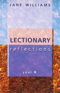 Lectionary Reflections: Year B Paperback